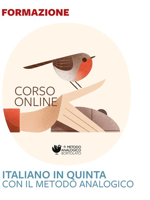 Italiano in quinta con il Metodo Analogico - Formazione per docenti, educatori, assistenti sociali, psicologi - Erickson