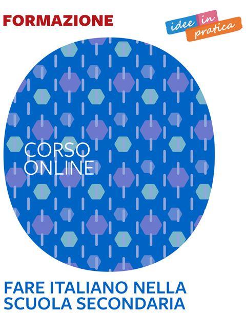 Fare italiano nella scuola secondaria - idee in pratica - Formazione per docenti, educatori, assistenti sociali, psicologi - Erickson