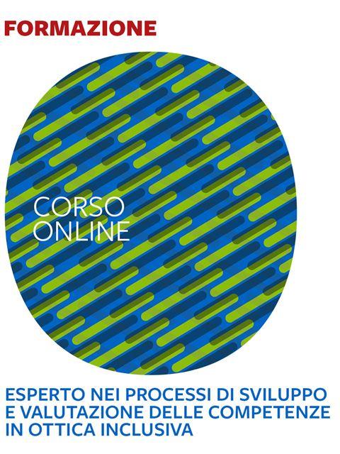 Esperto nei processi di sviluppo e valutazione delle competenze in ottica inclusiva - Corsi online - Erickson