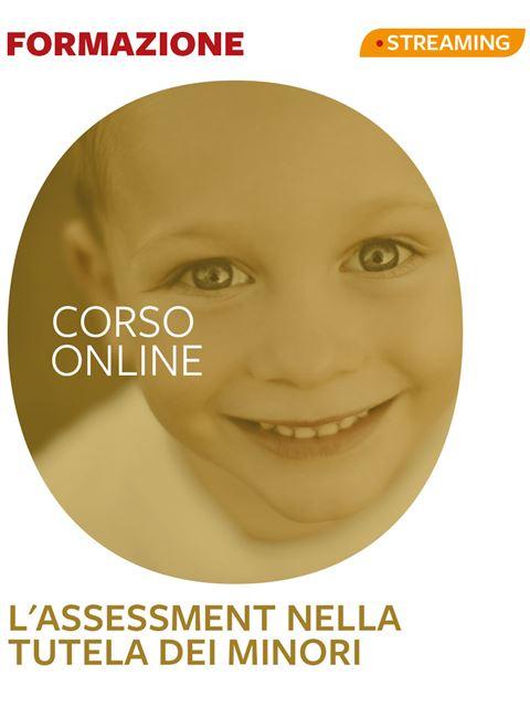 L'assessment nella tutela dei minori - Formazione per docenti, educatori, assistenti sociali, psicologi - Erickson