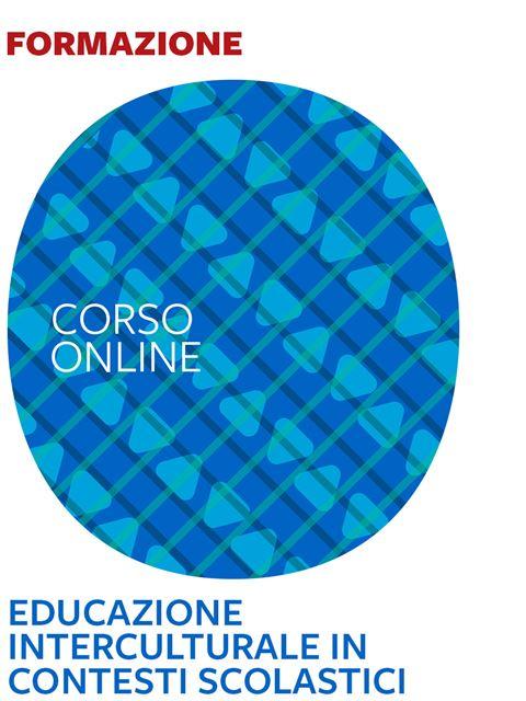 Educazione interculturale in contesti scolastici - Formazione per docenti, educatori, assistenti sociali, psicologi - Erickson