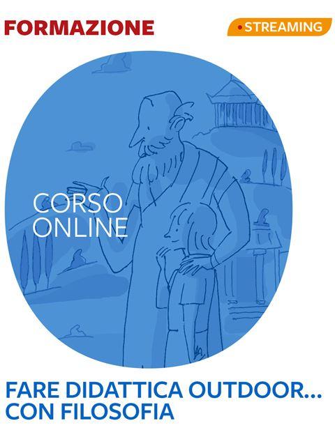 Fare didattica outdoor... con filosofia - Formazione per docenti, educatori, assistenti sociali, psicologi - Erickson