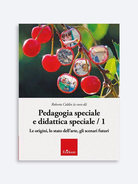 Pedagogia speciale e didattica speciale / 1 - Pedagogia - Erickson