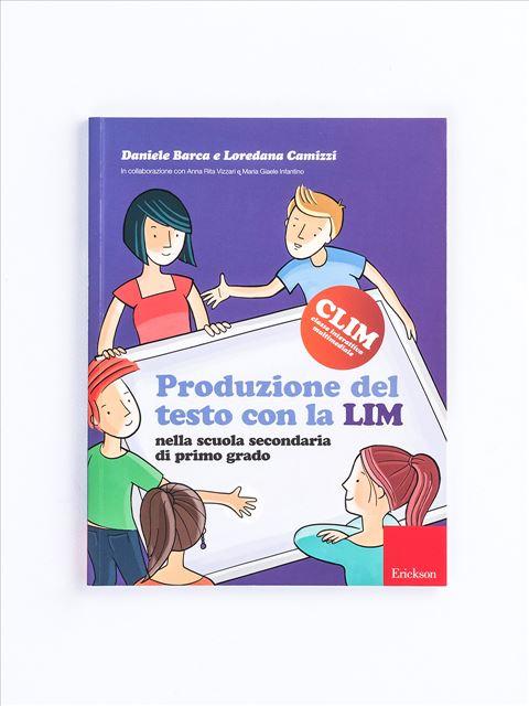 Produzione del testo con la LIM nella scuola secon - Libri - Erickson