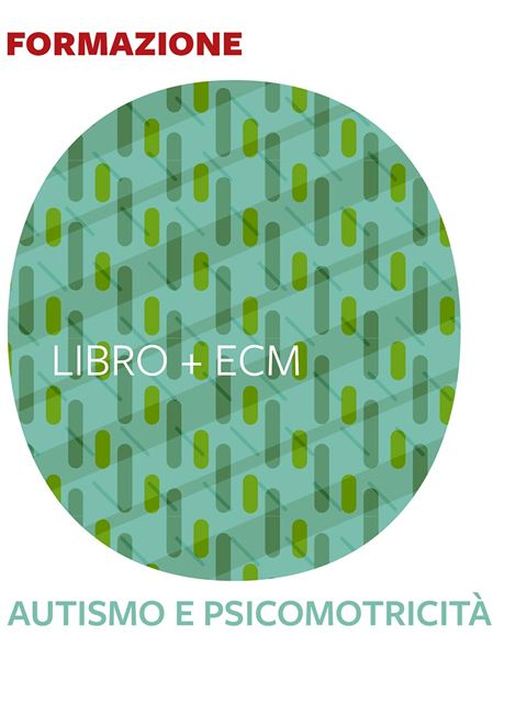 Autismo e psicomotricità - 25 ECM - Search - Erickson