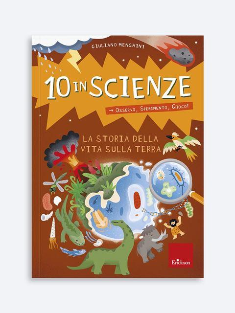 10 in scienze - La storia della vita sulla Terra - Search - Erickson
