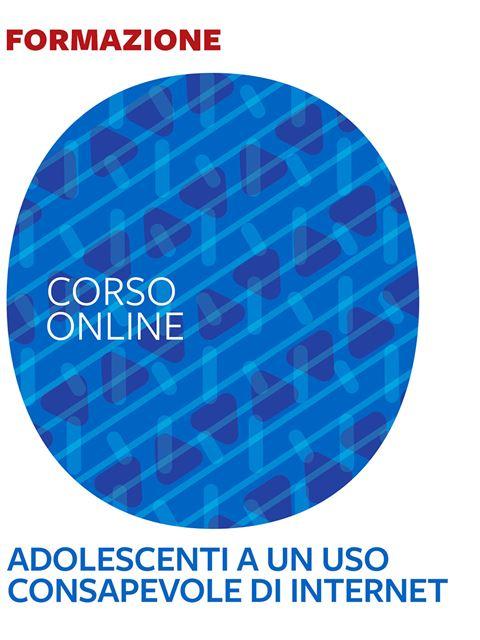 Sensibilizzare gli adolescenti all'uso di Internet - corso introduttivo - Imparare senza limiti: materiali per vivere la scuola a casa