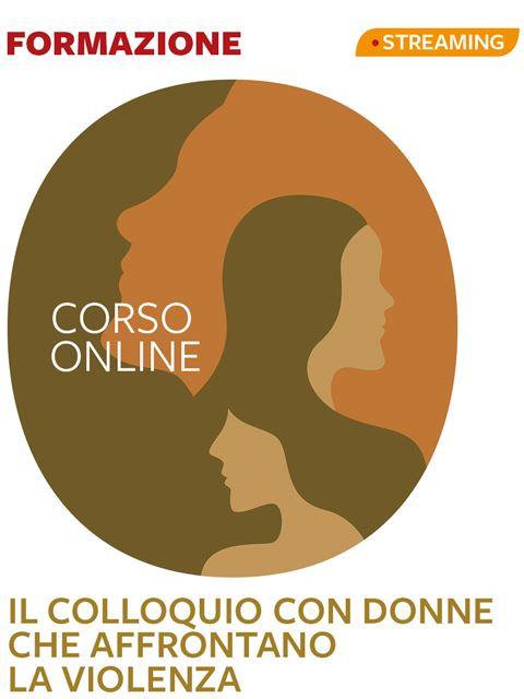 Il colloquio con donne che affrontano la violenza Iscrizione Corso online - Erickson Eshop