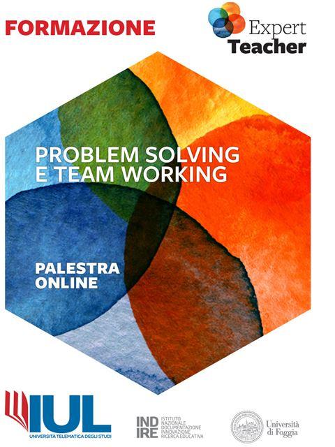 Problem Solving e Team Working - Palestra online Expert Teacher - Formazione per docenti, educatori, assistenti sociali, psicologi - Erickson