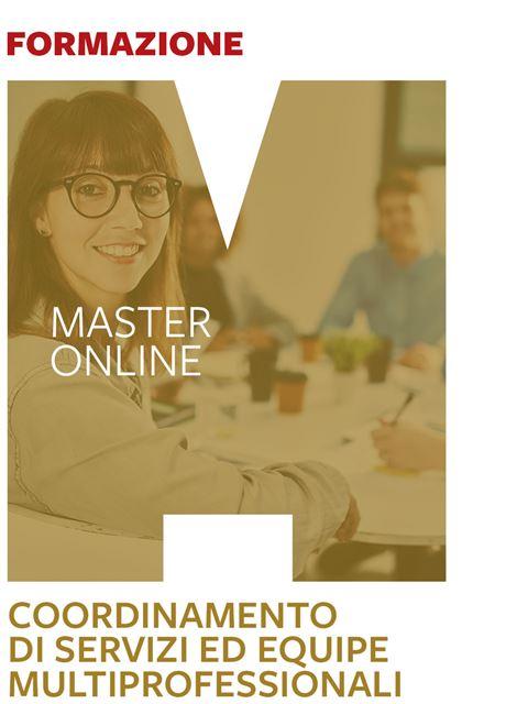 Master in Coordinamento di servizi ed equipe multiprofessionali - Formazione per docenti, educatori, assistenti sociali, psicologi - Erickson