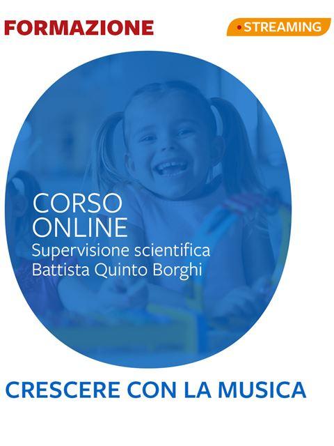 Crescere con la musica - Riflessioni e proposte operative per la scuola dell'infanzia - Formazione per docenti, educatori, assistenti sociali, psicologi - Erickson