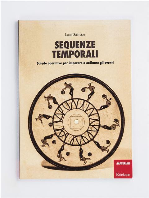 Sequenze temporali - Relazioni visuo-spaziali-temporali - Erickson