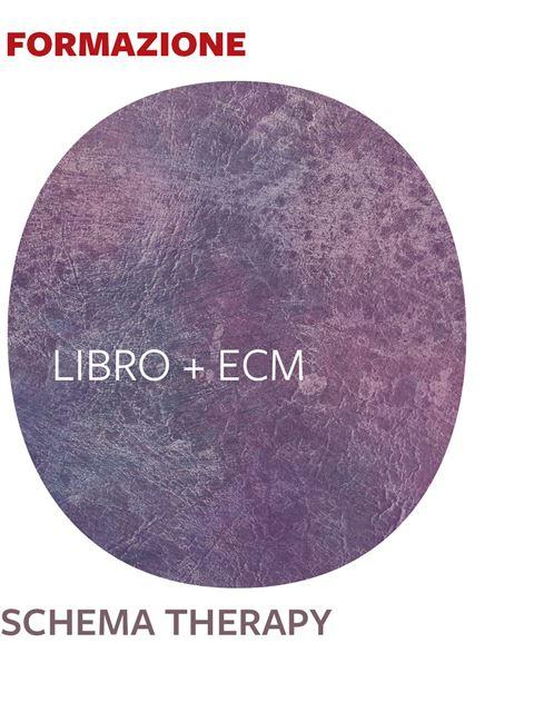 Schema Therapy - 25 ECM Iscrizione Corso online + ECM - Erickson Eshop
