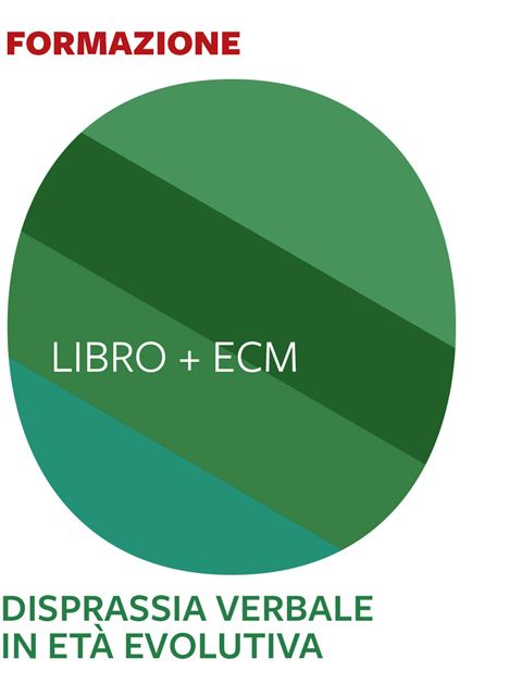 Disprassia verbale in età evolutiva - 25 ECM - Area percettivo-fonologico-articolatoria - Erickson