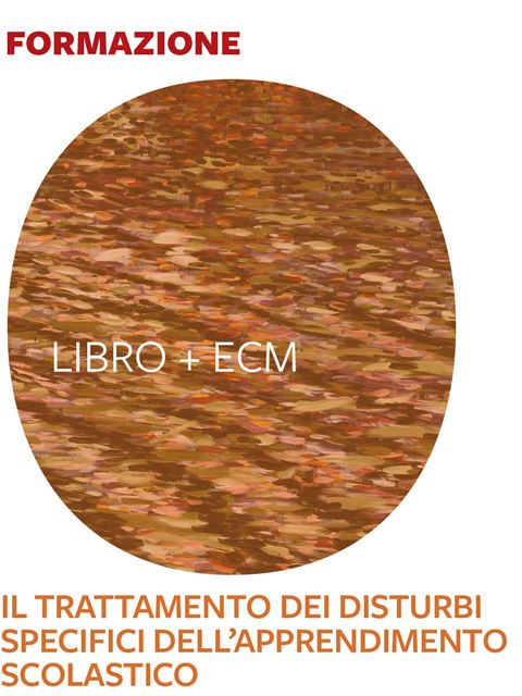 Il trattamento dei Disturbi Specifici dell'Apprendimento scolastico - 25 ECM - Search - Erickson