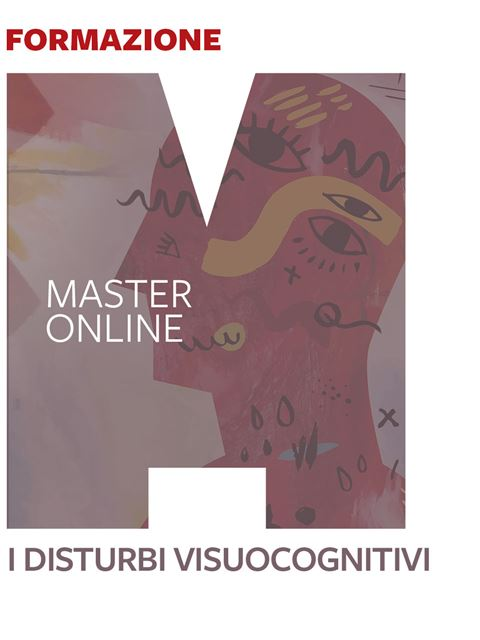 Master - I Disturbi Visuocognitivi - Formazione per docenti, educatori, assistenti sociali, psicologi - Erickson