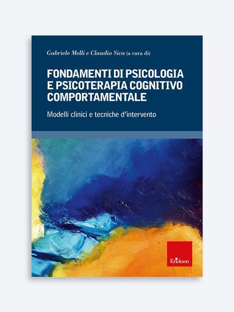 Fondamenti di psicologia e psicoterapia cognitivo comportamentale - Studente - Erickson