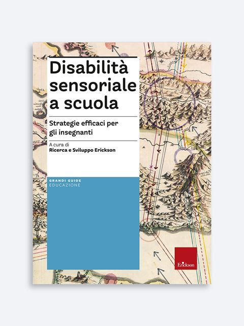 DISABILITÀ SENSORIALE a scuola - Disabilità sensoriale - Erickson