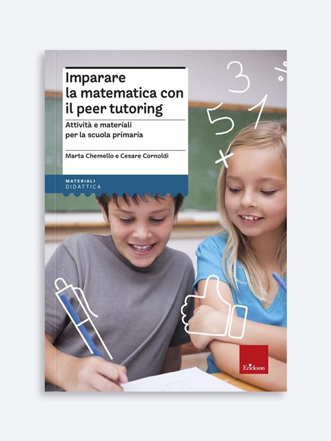 Imparare la matematica con il peer tutoring - Libri di didattica, psicologia, temi sociali e narrativa - Erickson