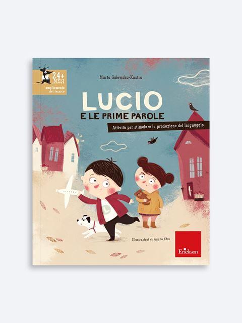 Lucio e le prime parole - Genitorialità: libri sul rapporto genitori e figli - Erickson
