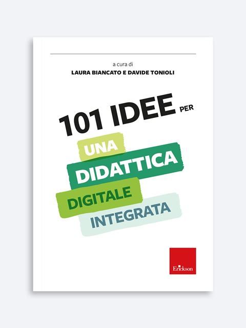 101 idee per una didattica digitale integrata - Metodologie - Erickson