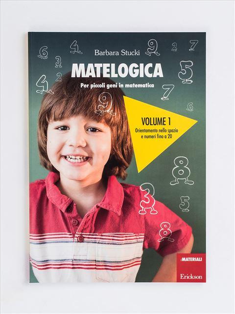 MATELOGICA - Volume 1 - Lessico del numero - Erickson