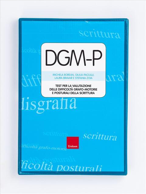 Test DGM-P - Test per la valutazione delle difficoltà grafo-motorie e posturali della scrittura - Disgrafia - Erickson