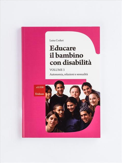 Educare il bambino con disabilità - Volume 3 - Disabilità intellettiva - Erickson