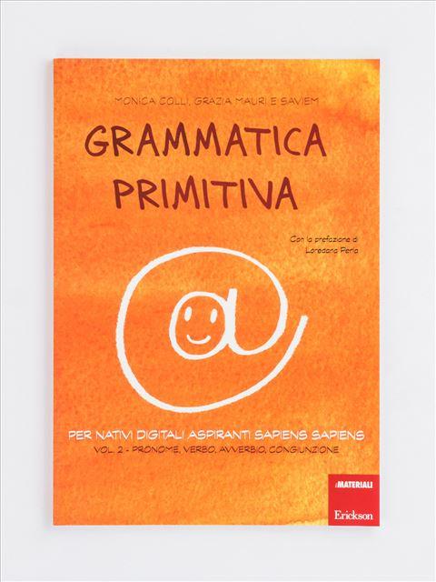 Grammatica primitiva - Volume 2 - App e software per Scuola, Autismo, Dislessia e DSA - Erickson