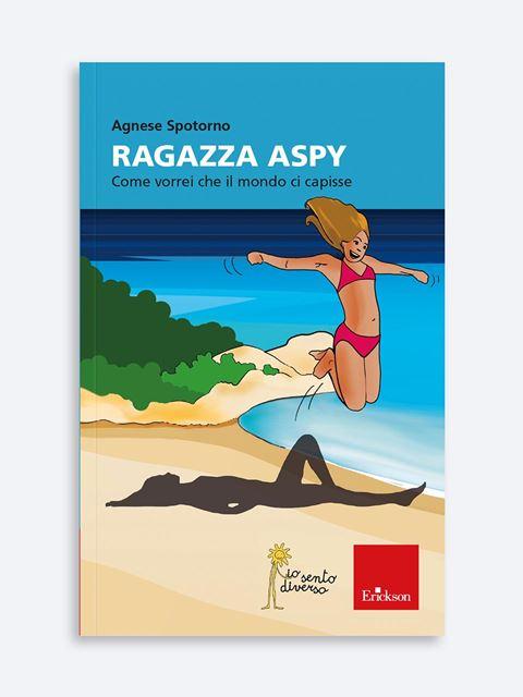 Ragazza Aspy - Genitorialità: libri sul rapporto genitori e figli - Erickson