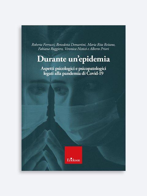 Durante un'epidemia - Libri e corsi di formazione per Psicologi clinici e Psicoterapeuti - Erickson