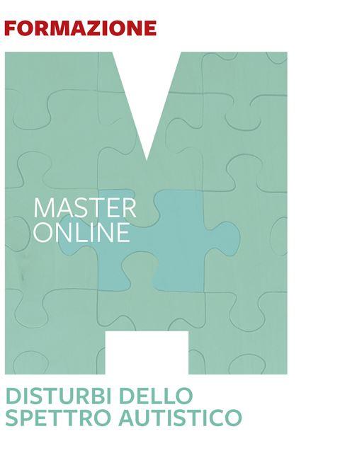 Master I disturbi dello spettro autistico - Autismo e disabilità: libri, corsi di formazione e strumenti - Erickson