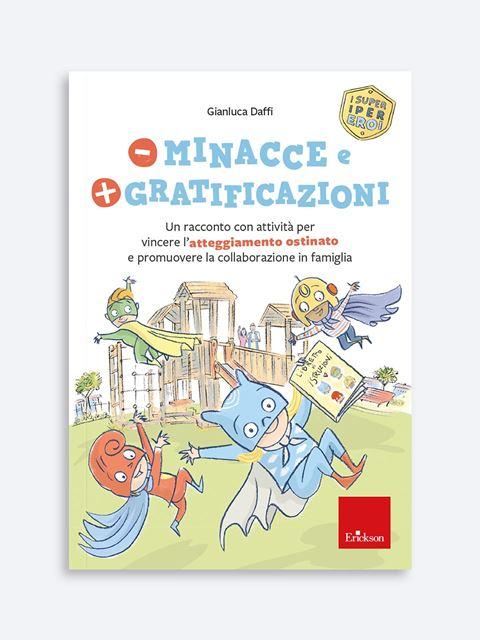 Meno minacce e più gratificazioni - Libri di didattica, psicologia, temi sociali e narrativa - Erickson