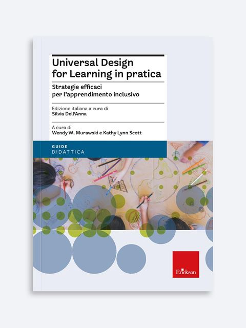 Universal Design for Learning in pratica - Didattica: libri, guide e materiale per la scuola - Erickson