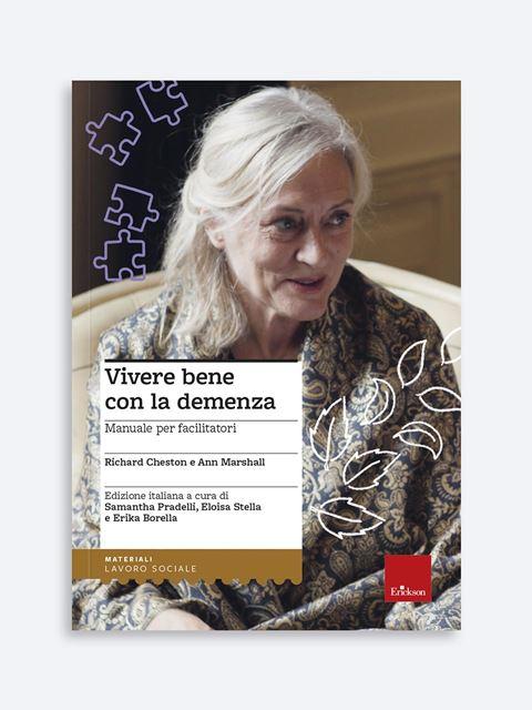 Vivere bene con la demenza - Libri di didattica, psicologia, temi sociali e narrativa - Erickson