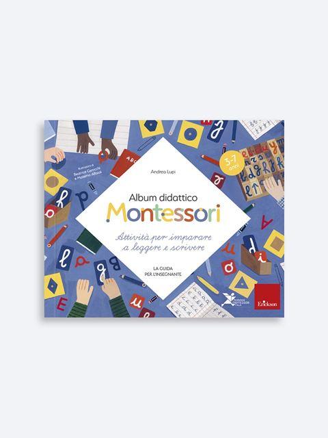 Album didattico Montessori - Attività per imparare a leggere e scrivere - Libri di didattica, psicologia, temi sociali e narrativa - Erickson