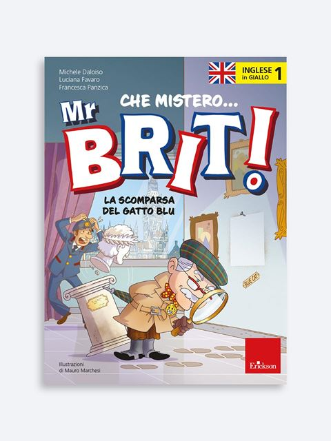 L'inglese in giallo 1 - Che mistero Mr. Brit! - Libri per la Scuola Primaria per bambini e insegnanti - Erickson