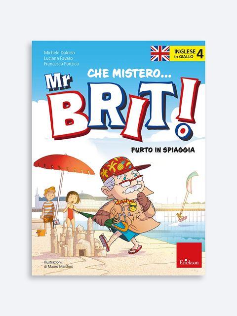 L'inglese in giallo 4 - Che mistero Mr. Brit! - Libri per la Scuola Primaria per bambini e insegnanti - Erickson
