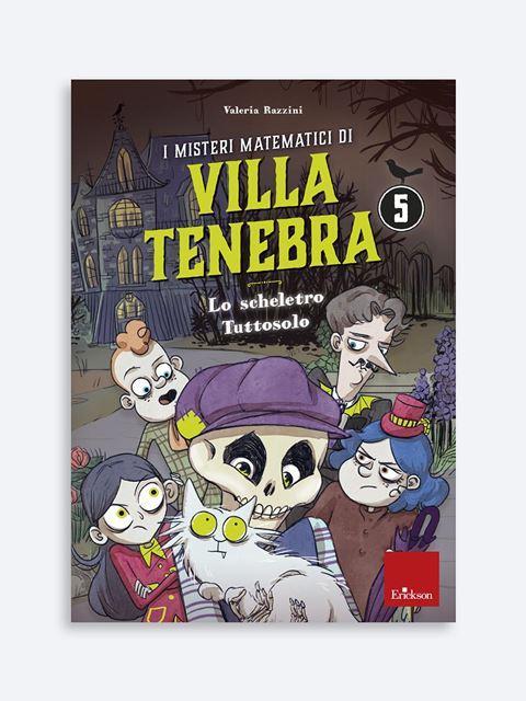 I misteri matematici di Villa Tenebra 5 - Libri per la Scuola Primaria per bambini e insegnanti - Erickson