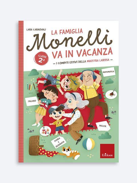 La famiglia Monelli va in vacanza - Classe seconda - Libri di didattica, psicologia, temi sociali e narrativa - Erickson