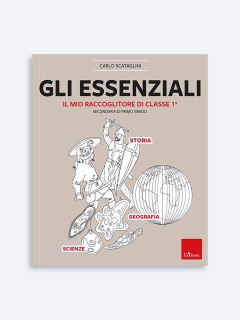 Gli essenziali - Secondaria - Classe prima - Libri di didattica, psicologia, temi sociali e narrativa - Erickson