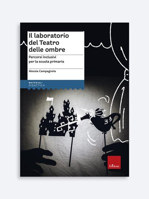 Il laboratorio del Teatro delle ombre - Didattica: libri, guide e materiale per la scuola - Erickson