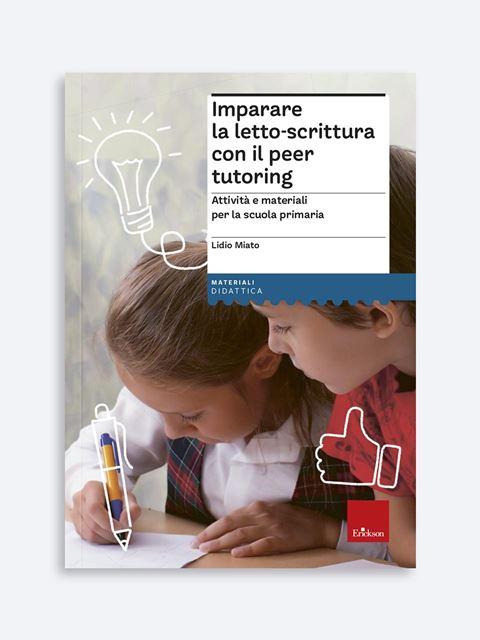 Imparare la letto-scrittura con il peer tutoring - Libri per la Scuola Primaria per bambini e insegnanti - Erickson