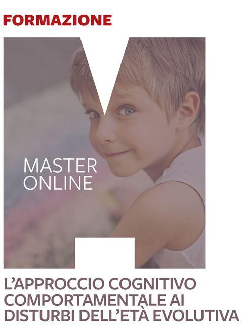 Master L'approccio cognitivo comportamentale ai disturbi dell'età evolutiva - Search - Erickson