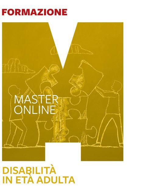 Master - Disabilità in età adulta - Autismo e disabilità: libri, corsi di formazione e strumenti - Erickson