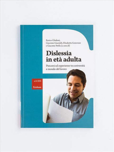 Dislessia in età adulta - Libri - Erickson