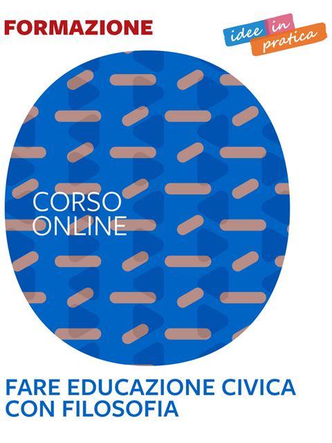 Fare educazione civica con filosofia - Idee in pratica - Corsi online - Erickson