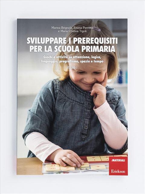 Sviluppare i prerequisiti per la scuola primaria - Simpatici libri per il passaggio alla scuola primaria - Erickson