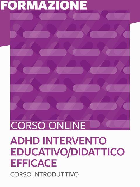 ADHD intervento educativo/didattico - corso introduttivo - Corsi online in autoapprendimento - Erickson