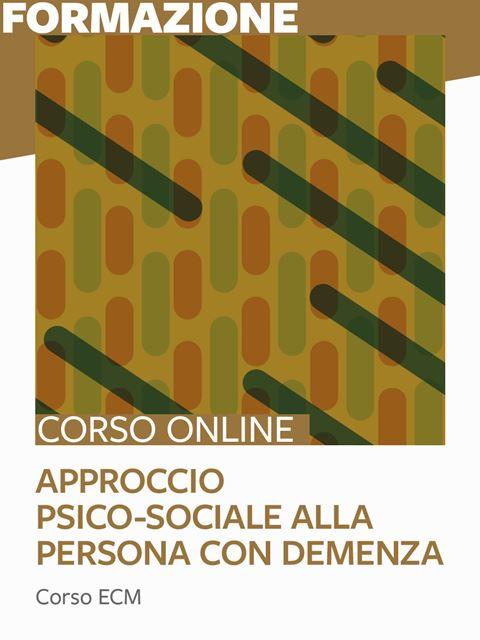 Approccio psico-sociale alla persona con demenza - 25 ECM - Formazione per docenti, educatori, assistenti sociali, psicologi - Erickson